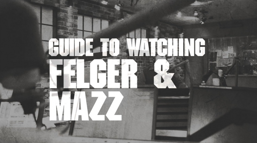 Guide to Watching Felger & Mazz Series